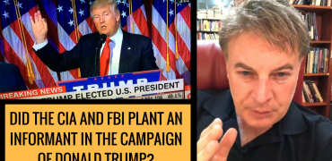Did the CIA and FBI plant an informant in the campaign of Donald Trump?