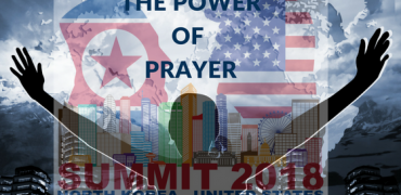 Power Of Prayer And The Trump-Kim Summit
