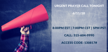 URGENT PRAYER CALL FOR PRESIDENT TRUMP TODAY 6/11/18