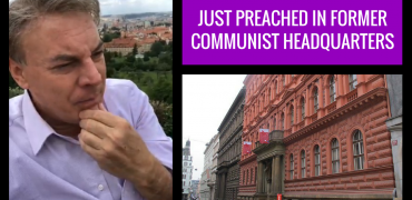 Just Preached In Former Communist Headquarters in Prague