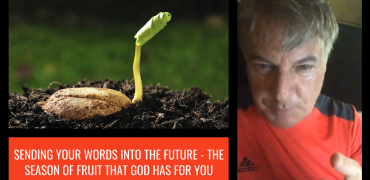 Sending Your Words Into The Future – The Season Of Fruit That God Has For You