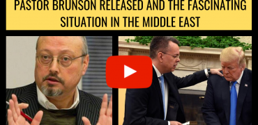 Pastor Brunson Released And The Fascinating Situation In The Middle East