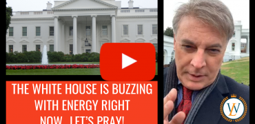 The White House Is Buzzing With Energy Right Now…Let's Pray!