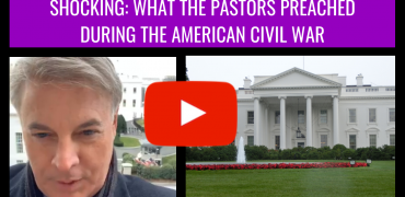 Shocking: What The Pastors Preached During The American Civil War
