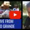 LIVE from Rio Grande