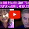 Learn The Prayer Strategy For Supernatural Results!