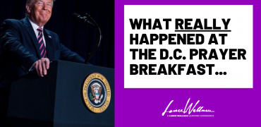 Prophetic Update: What REALLY Happened At The D.C. Prayer Breakfast