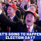 What's Going To Happen On Election Day?