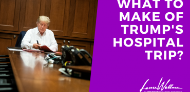 What Are We To Make Of President Trump In Hospital?